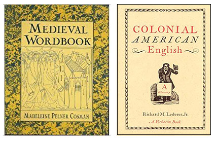 Medieval Wordbook; Colonial American English